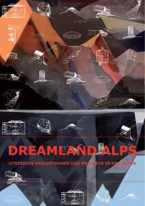 Figura 1 – Capa do catálogo da exposição Dreamland Alps: Utopian Projections and Projects (Coleção Biblioteca celestino Domingues)